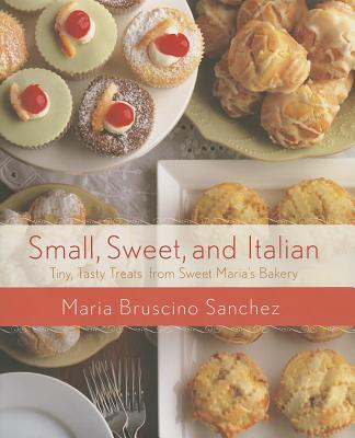 Small, Sweet, and Italian By Sanchez, Maria Bruscino